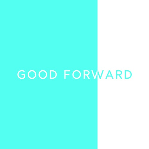 GOOD FORWARD