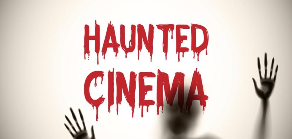 ホーンテッドシネマ特集 今年のハロウィンはホラー映画の絶叫上映会しませんか?